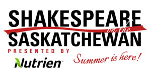 Shakespeare on the Saskatchewan presented by Nutrien: Summer is Here!