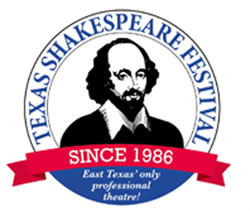 Texas Shakespeare Festival Since 1986 East Texas' only professional theatre!